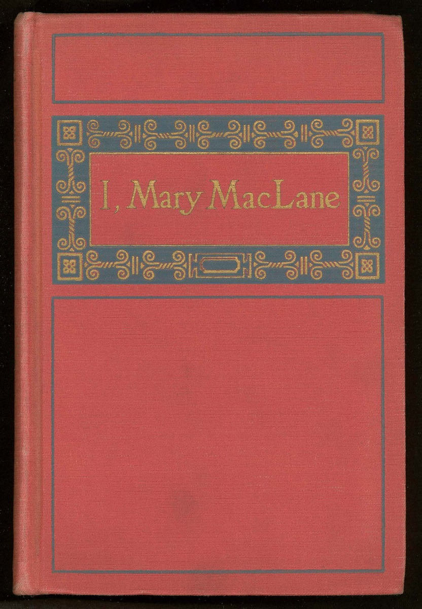 I, Mary MacLane; a diary of human days, cover, frontispiece, and dedication