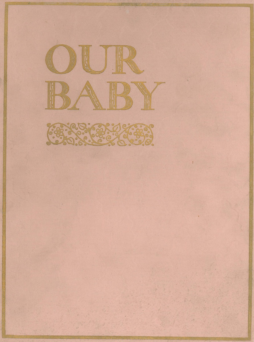 """Our Baby"" baby book for Phillip Bond"