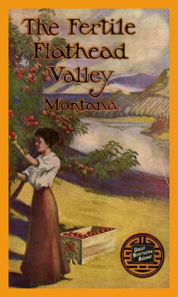 The Fertile Flathead Valley, Montana, cover.