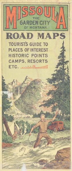 Missoula, the garden city of Montana : road maps, tourist's guide to places of interest, historic points, camps, resorts, etc, cover, pages 7 and 9.