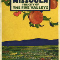 Facts and Figures Concerning Industries and Land Throughout Western Montana and its Metropolis, cover and pages 33-36.