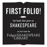First Folio, the Book that gave us Shakespear on tour from the Folger Shakespeare Library